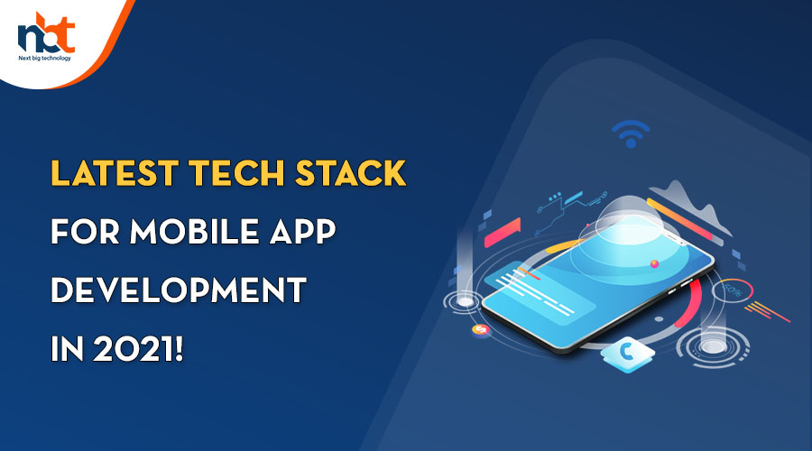 Latest Tech Stack for Mobile App Development In 2021
