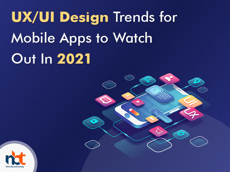 UX-UI Design Trends for Mobile Apps to Watch Out In 2021