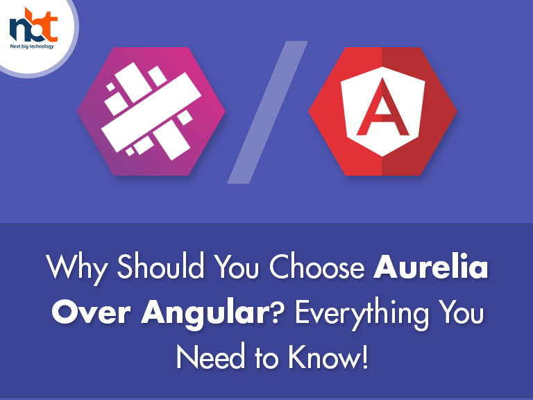 Why Should You Choose Aurelia Over Angular Everything You Need to Know