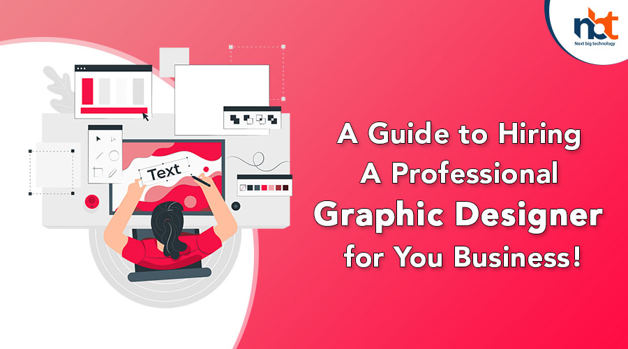 A Guide to Hiring A Professional Graphic Designer for You Business