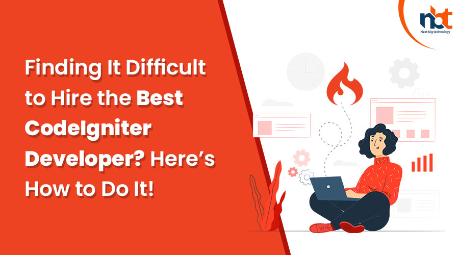 Finding It Difficult to Hire the Best CodeIgniter Developer Here's How to Do It