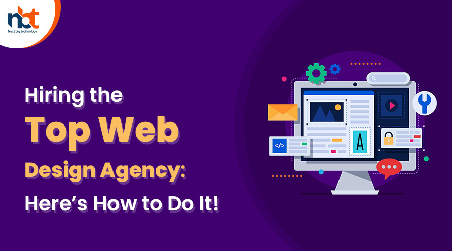 Hiring the Top Web Design Agency Here's How to Do It