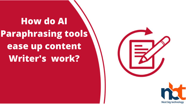 How do AI Paraphrasing tools ease up content Writers' work