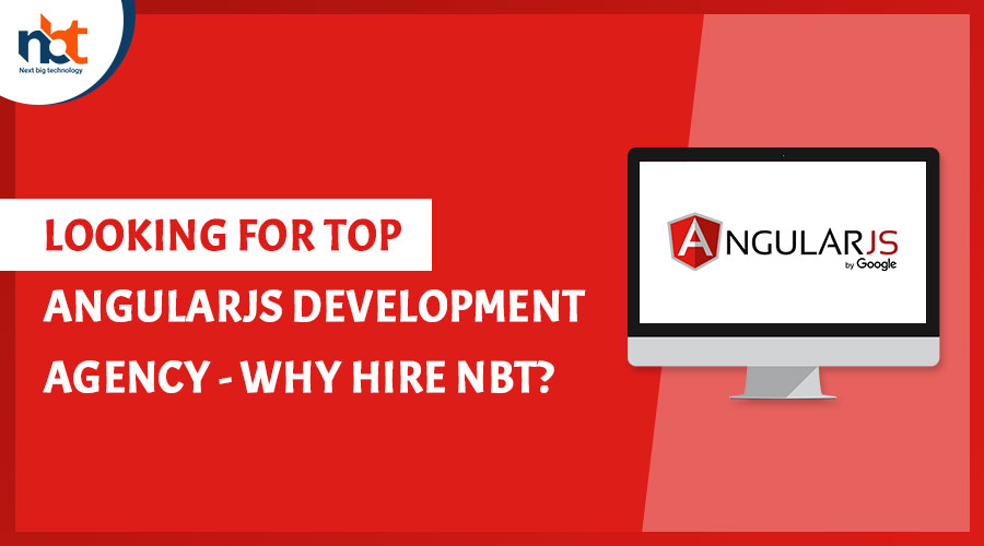 Looking-For-Top-AngularJS-Development-Agency---Why-Hire-NBT