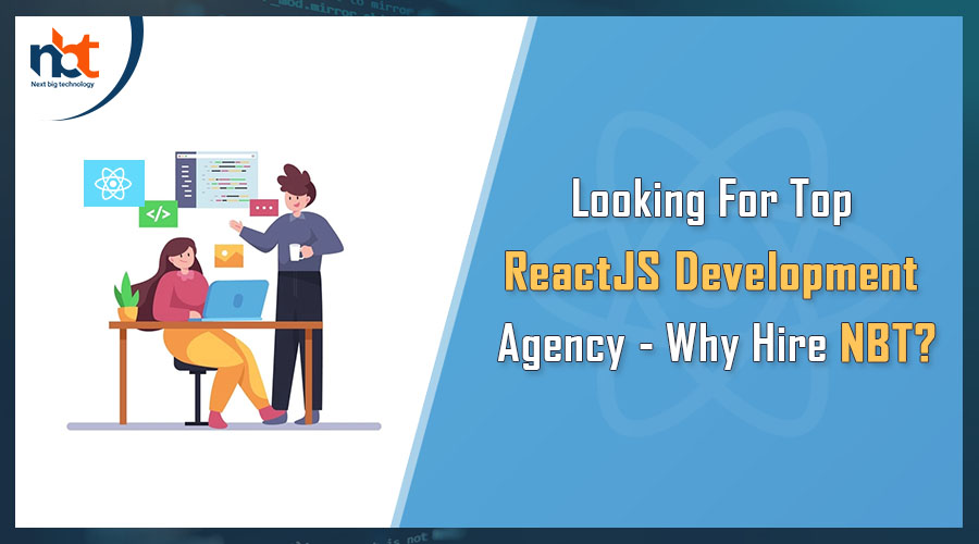 Looking For Top ReactJS Development Agency - Why Hire NBT