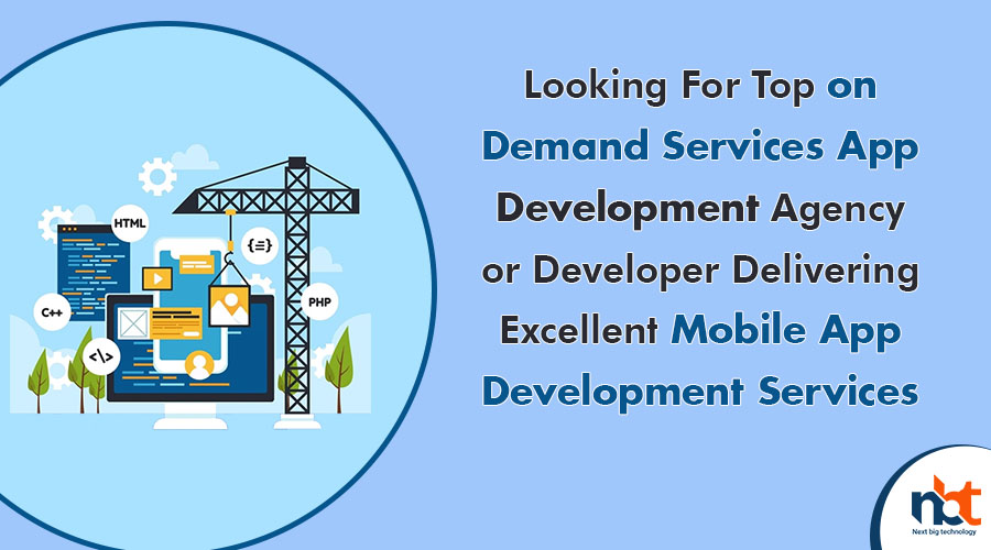 Looking For Top on Demand Services App Development Agency or Developer